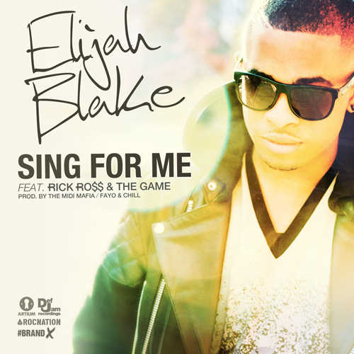 elijah-blake-ft-rick-ross-the-game-sing-for-me.jpg w=545